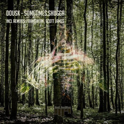 Sometimes Shugga by Dousk