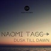 Dusk Till Dawn von Naomi Tagg