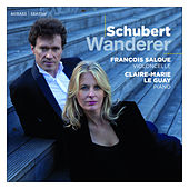 Schubert: Wanderer by François Salque and Claire-Marie Le Guay