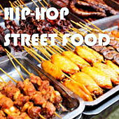 Hip-Hop Street Food von Various Artists