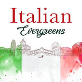 Italian Evergreens (Most Famous Pop Songs from Italy) by Various Artists