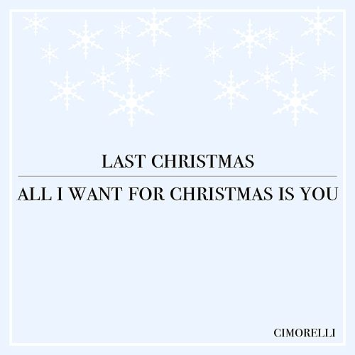 last christmas all i want for christmas is you by cimorelli - Song Last Christmas