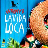 LaVida Loca by Anthony B