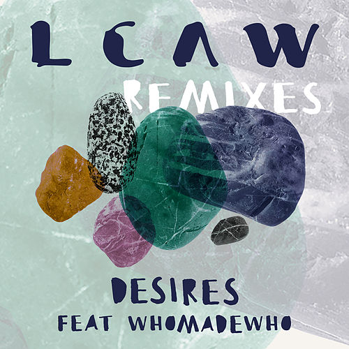 Desires (Remixes) by Lcaw