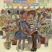Oscar Peterson Plays The Irving Berlin Song Book by Oscar Peterson