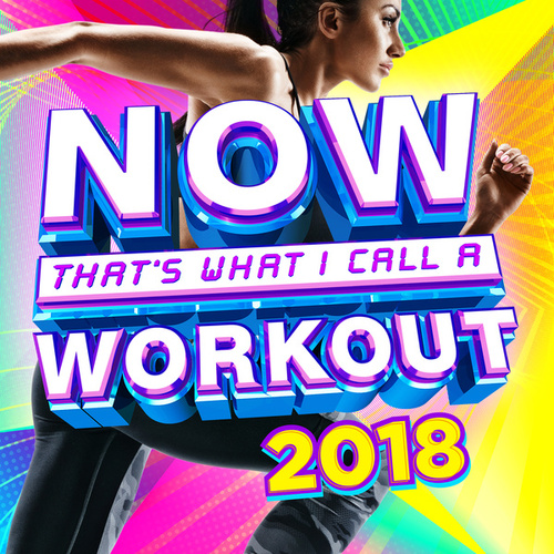 NOW That's What I Call A Workout 2018 by Various Artists