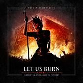 Let Us Burn: Elements & Hydra Live in Concert de Within Temptation