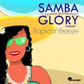 Samba & Glory Present Tropical Breeze by Various Artists