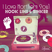 I Love Northern Soul... Hook Line & Sinker by Various Artists
