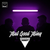 That Good Thing by Chasing Abbey