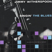 Singin' The Blues by Jimmy Witherspoon