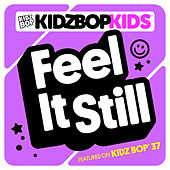 Feel It Still by KIDZ BOP Kids