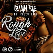 Rough Love (feat. Choco Taco) by Devan Rae