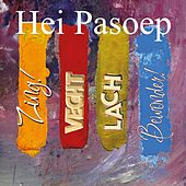 Zing, Vecht, Lach En Bewonder by Hei Pasoep