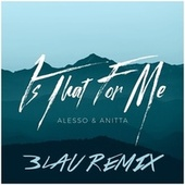 Is That For Me (3LAU Remix) de Alesso & Aniita