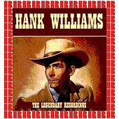 The Legendary Recordings (Hd Remastered Version) de Hank Williams