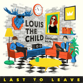 Last To Leave de Louis the Child