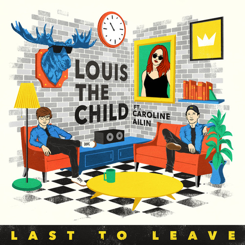Last To Leave by Louis The Child