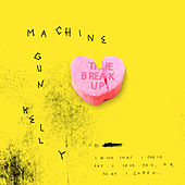 The Break Up von MGK (Machine Gun Kelly)