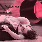 Restiveness by Icicle