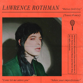 Wolves Still Cry (Tennis Remix) de Lawrence Rothman