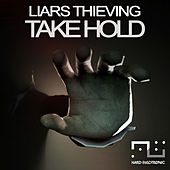 Take Hold by Liars Thieving