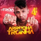 Arrocha Com Troinha, Vol. 4 by Mc Tróia