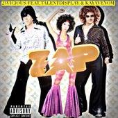 Zap (feat. TalentDisplay & KayaVenom) by Vicious