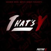 That's Y (feat. Demetra Tyler & Jermaine Mondaine) von Pastor B