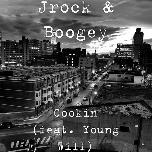 Cookin (feat. Young Will) by J-Rock