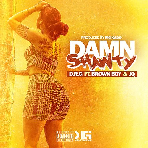 Damn Shawty (feat. Brown Boy & JQ) by Dr G