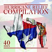 Hurricane Relief Compilation: 40 Days (Deluxe Version) by Various Artists