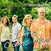 I'm a Claims Man by Carl Van and the Awesome Adjuster Band