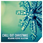 Chill Out Christmas: Relaxing Festive Selection - EP by Various Artists