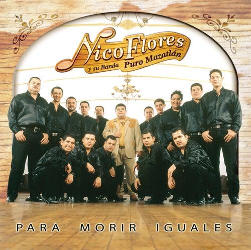Para Morir Iguales by Nico Flores Y Su Banda...