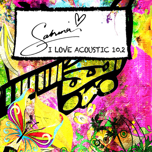 I Love Acoustic 10.2 van Sabrina