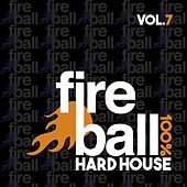 Fireball Recordings: 100% Hard House, Vol. 7 - EP by Various Artists