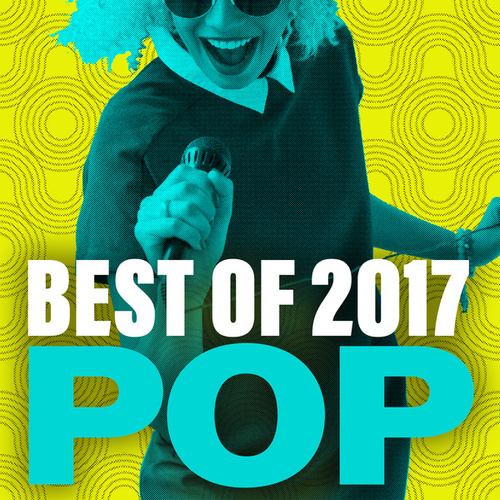 Best Of 2017 Pop von Various Artists