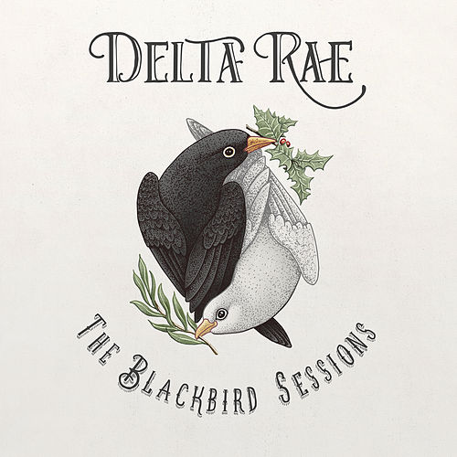 "Delta Rae: ""The Blackbird Sessions"""