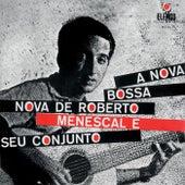 A Nova Bossa-Nova De Roberto Menescal E Seu Conjuto de Roberto Menescal E Seu Conjuto