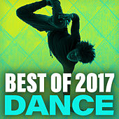 Best Of 2017 Dance van Various Artists