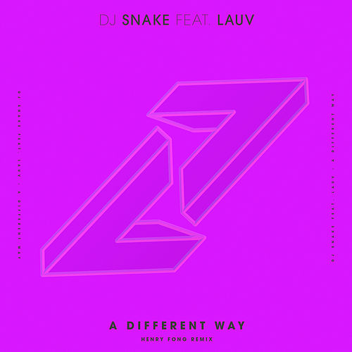A Different Way (Henry Fong Remix) von DJ Snake