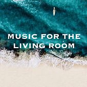 Music for the Living Room von Various Artists