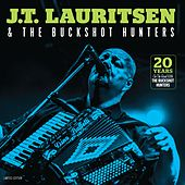 20 Years On The Road With The Buckshot Hunters by J.T. Lauritsen