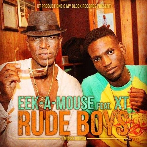 Rude Boys (feat. XT) - Single by Eek-A-Mouse