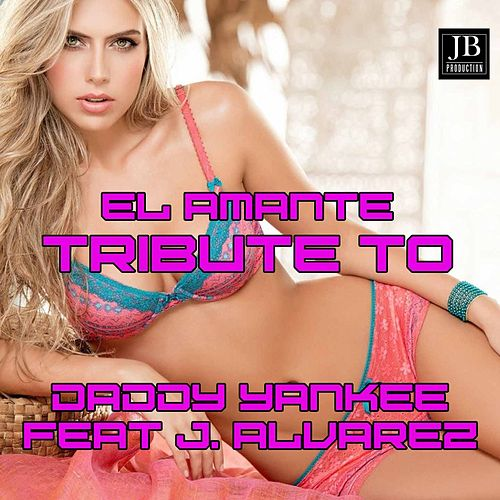 El Amante (Tribute to Daddy Yankee Ft.J.Alvarez) by Extra Latino