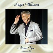 Near You (Remastered 2018) von Roger Williams