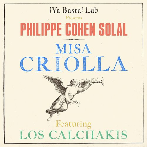 Misa Criolla by Philippe Cohen Solal
