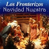 Navidad Nuestra de Los Fronterizos