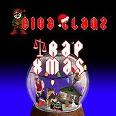 Trap Xmas (White Christmas) by Giga Clauz